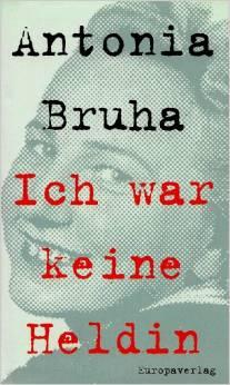 "Antonia Bruha ""Ich war keine Heldin"""